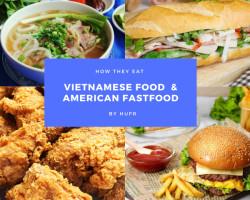 Xu hướng ẩm thực của người Việt và người Mỹ?
