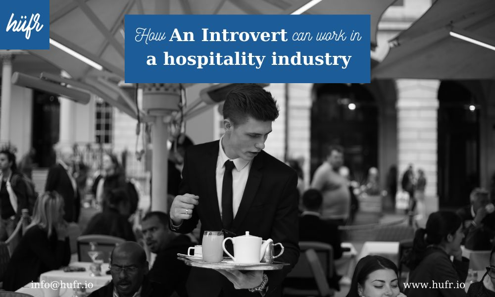 How An Introvert Can Work In the Hospitality Industry