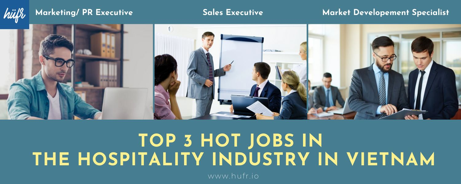 Top 3 Hot Jobs In The Hospitality Industry In Vietnam